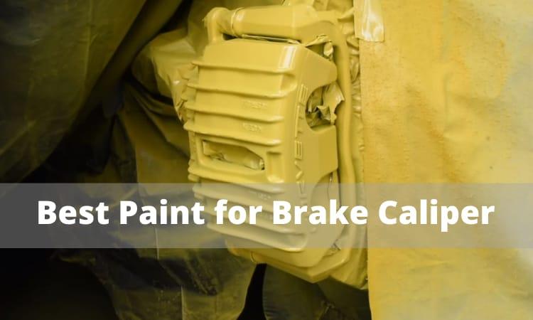 Best Paint for Brake Caliper